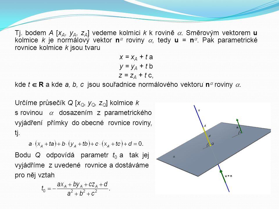 Tj. bodem A [xA, yA, zA] vedeme kolmici k k rovině 